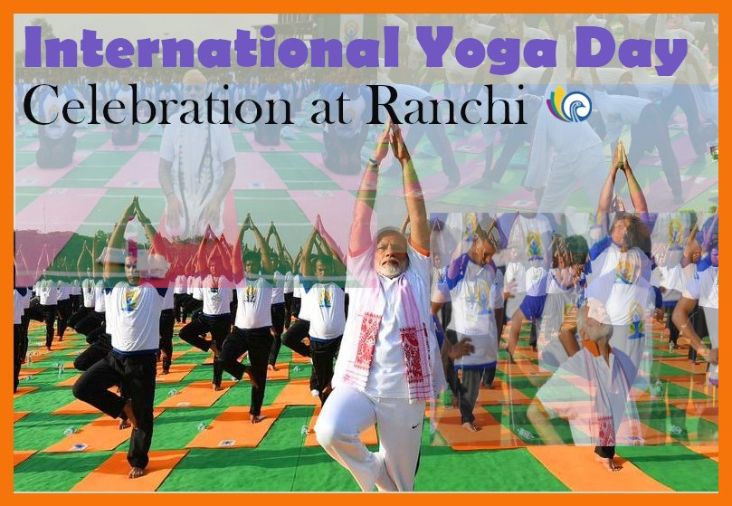 International Yoga Day Celebration at Ranchi